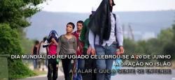 Dia Mundial do Refugiado celebrou-se a 20 de junho - A oração no Islão - 26-6-2016